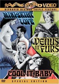 Cool It, Baby/Mini-Skirt Love/Venus in Furs