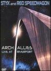 Styx, Reo Speedwagon - Arch Allies: Live at Riverport
