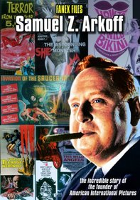 Fanex Files - Arkoff: The Incredible Story of the Founder of American International Pictures