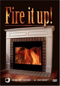 Fire It Up!: Instant DVD Fireplace... All Year Round