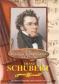 Famous Composers - Franz Schubert
