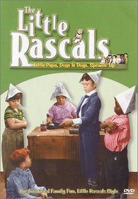 The Little Rascals - Little Papa, Dogs Is Dogs, Sprucin' Up