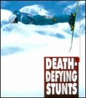 World's Most: Death-Defying Stunts