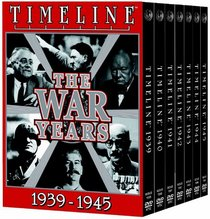 Timeline - The War Years, 1939-1945