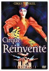 Cirque du Soleil - Cirque Reinvente