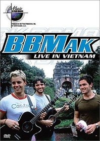 Music in High Places - BBMak (Live in Vietnam)