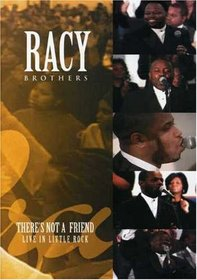 Racy Brothers: There's Not a Friend - Live in Little Rock