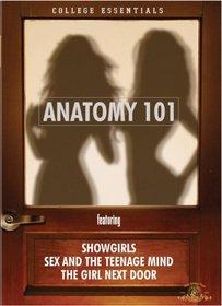 Anatomy 101 (Showgirls / The Girl Next Door / Sex and the Teenage Mind)