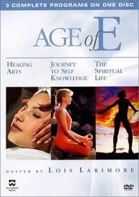 Age of E - Healing Arts / Journey to Self Knowledge / The Spiritual Life