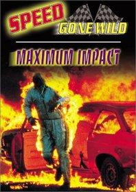 Speed Gone Wild - Maximum Impact