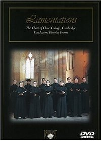 Lamentations - Choir of Clare College, Cambridge