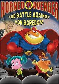 Horned Avenger, The: Battle Against VonBoredom!