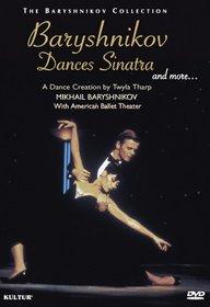Baryshnikov Dances Sinatra and More, a.k.a Baryshnikov Dances Tharp/ Baryshnikov, American Ballet Theatre