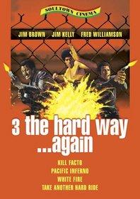 3 the Hard Way...Again