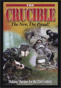 The Crucible: Making Marines for the 21st Century
