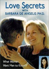 Love Secrets with Barbara De Angelis, Ph.D.