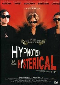 Hypnotized and Hysterical