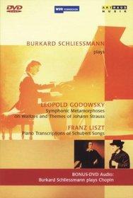 Burkhard Schliessmann - Liszt Transcriptions, Godowsky Symphonic Metamorphoses