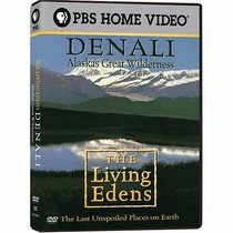 The Living Edens: Denali - Alaska's Great Wilderness
