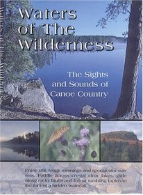 Waters Of The Wilderness - The Sights and Sounds of Canoe Country
