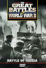 The Great Battles of World War II: Battle of Russia