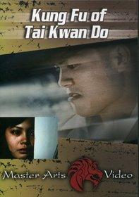 Kung Fu of Tai Kwan Do