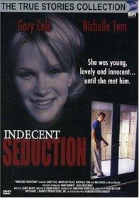 Indecent Seduction (True Stories Collection TV Movie)