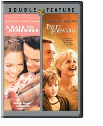 A Walk to Remember/Pay It Forward