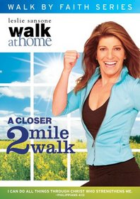 Leslie Sansone: Walk By Faith Series : A Closer 2 Mile Walk
