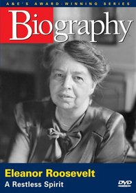 Biography - Eleanor Roosevelt: A Restless Spirit (A&E DVD Archives)