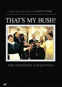 That's My Bush! The Definitive Collection