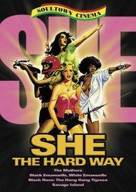 She: The Hard Way