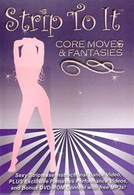 Strip To It: Core Moves and Fantasies Sexy Striptease (exotic dancing)