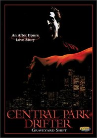 Central Park Drifter: Graveyard Shift