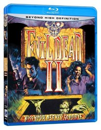 Evil Dead II: Kiss Your Nerves Goodbye [Blu-ray]