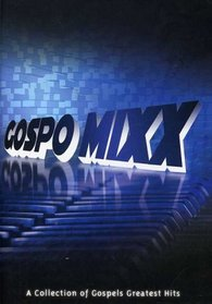 Gospo Mixx: A Collection of Gospels Greatest