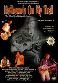 Hellhounds on My Trail - The Afterlife of Robert Johnson