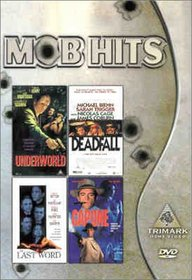 Mob Hits: Underworld/Deadfall/The Last Word/Capone