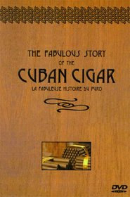 The Fabulous Story of the Cuban Cigar