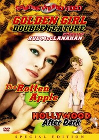Golden Girl Double Feature: The Rotten Apple/Hollywood After Dark