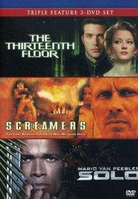Thirteenth Floor/Screamers/Solo