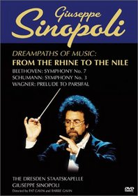 Giuseppe Sinopoli - Dreampaths of Music - From the Rhine to the Nile (Beethoven Symphony No. 7 / Schumann Symphony No. 3 / Wagner Prelude to Parsifal)