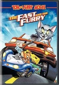 Tom and Jerry -  The Fast and the Furry