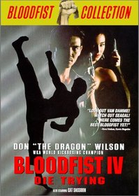 Bloodfist 4: Die Trying