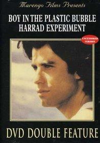 The Boy in the Plastic Bubble/The Harrad Experiment
