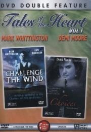 Tales of the Heart, Vol. 1: Challenge the Wind + Choices