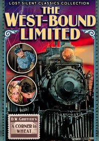 West-Bound Limited, The (1923) / A Corner in Wheat (1909) (Silent)