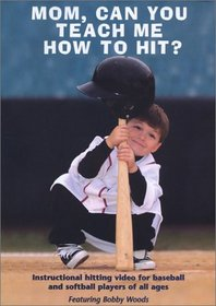 Mom, Can You Teach Me How To Hit? (Baseball)