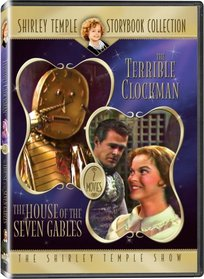 """Shirley Temple Storybook Collection: """"The Terrible Clockman"""" and """"The House of the Seven Gables"""""""