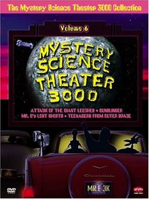 The Mystery Science Theater 3000 Collection, Vol. 6 (Attack of the Giant Leeches / Gunslinger / Teenagers from Outer Space / Mr. B's Lost Shorts)